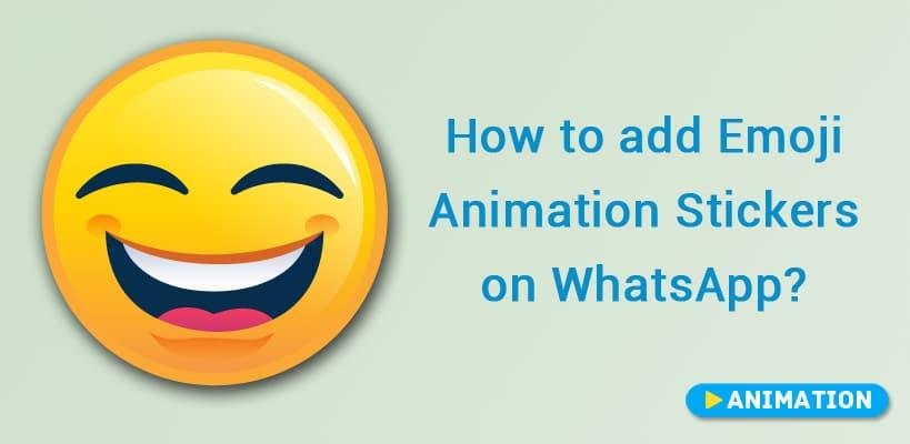 emoji animation stickers on WhatsApp